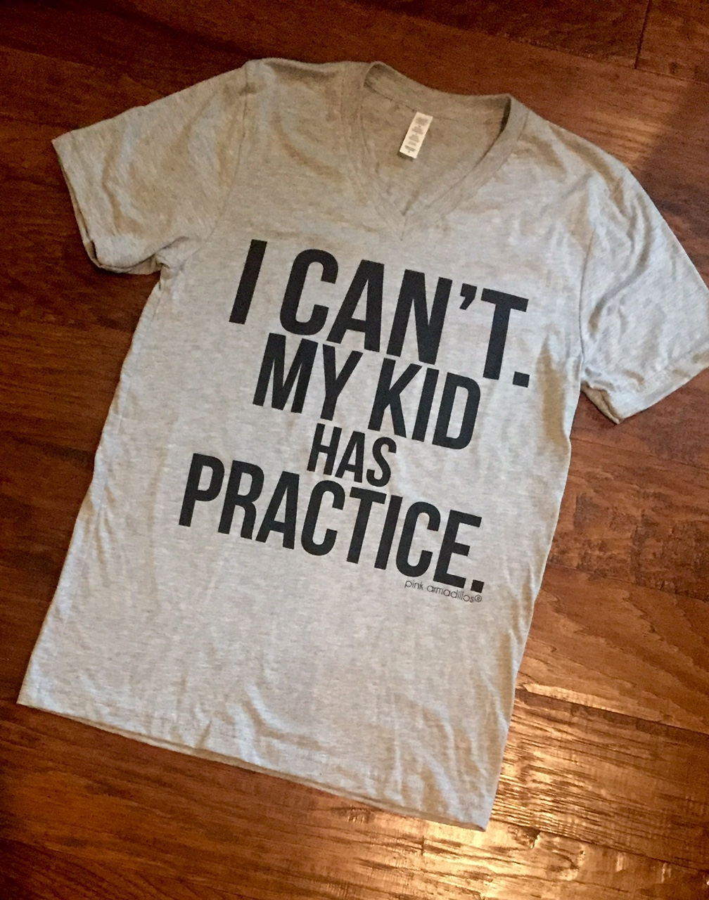 I Can't - My Kid has Practice